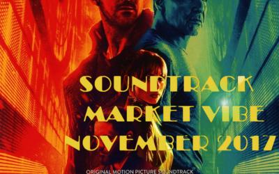 THE SOUNDTRACK MARKET VIBE - NOVEMBER 2017 Part 1